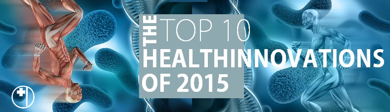 The Top Ten Healthinnovations of 2016. | Healthinnovations